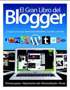 El Gran Libro del Blogger - Primeros Pasos + Alojamiento Web + Personalización + Temas | Técno Descargas Gratis