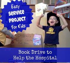 Service Project for Kids:  A book Drive to Help the Hospital.  Two weeks, an invitation to friends to help out--result: 250 books were donated to patient libraries for the Children's Hospitals.  The boys had a great time!  Teach kids to serve.