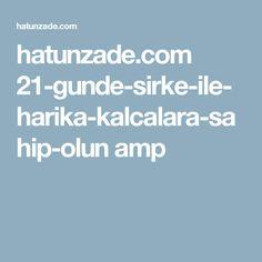 hatunzade.com 21-gunde-sirke-ile-harika-kalcalara-sahip-olun amp