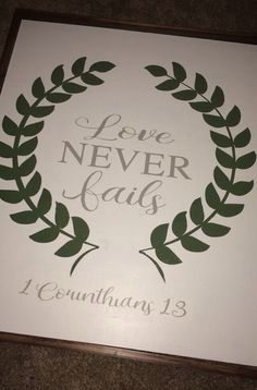 Love never fails sign for bedroom!