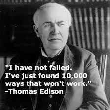 Non ho fallito. Ho solo trovato 10.000 modi perché non funzioni - Thomas Edison