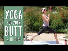 Yoga For Your Butt and Thighs - Total Body Yoga With Adriene
