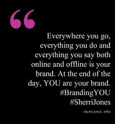 YOU are your brand! #BrandingYOU #SherriJones