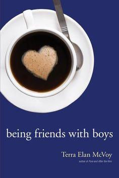 Being Friends with Boys by Terra Elan McVoy (reviewed http://hobbitsies.net/2012/05/being-friends-with-boys-by-terra-elan-mcvoy/)