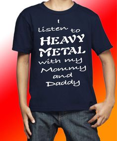 I LISTEN TO HEAVY METAL WITH MY MOMMY AND DADDY KINDER T-SHIRT VERSANDKOSTENFREI