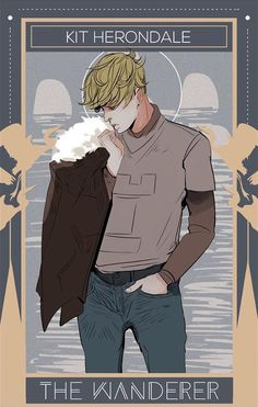 Kit Rook/Herondale, The wanderer looking for a home.