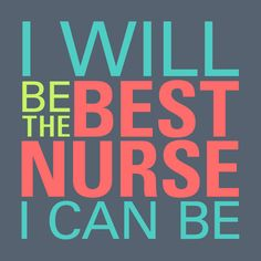 #Nurses, repin this image to motivate other nurses to be the best they can be, via @ScrubsMagazine.