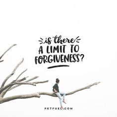 """""""Forgiveness is something that we ALL face, on either side of it, all through our lives."""""""