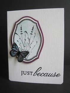layered label + simple image + one die cut butterfly + simple sentiment = sophisticated-looking card
