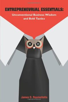 Entrepreneurial Essentials: Unconventional Business Wisdom and Bold Tactics This Is A Book, The Book, Leadership, Essentials, Wisdom, Business, Books, Amazon, Book Covers