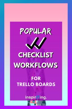 Checklists are a popular Trello feature, and with these checklist workflows you can easily raise your productivity levels in Trello.