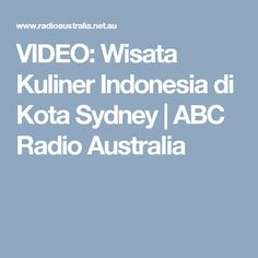 VIDEO: Wisata Kuliner Indonesia di Kota Sydney | ABC Radio Australia Sydney, Encouragement, Articles, Social Media, Australia, Blog, Blogging, Social Networks