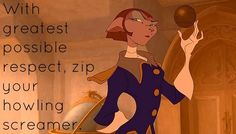 If your least favorite person refuses to stop talking, Treasure Planet's Captain Amelia can put the words right in your mouth: | 15 Feisty Ways To Insult People Like A Disney Character