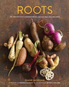 Roots: The Definitive Compendium with more than 225 Recipes by Diane Morgan, http://www.amazon.com/dp/B009F3GCV4/ref=cm_sw_r_pi_dp_nGHetb1FTYF97