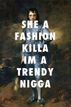 A$AP BLUE The Blue Boy, Thomas Gainsborough (c.1770) / Fashion Killa, A$AP Rocky