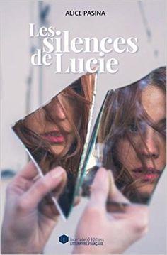 Les silences de Lucie - Alice Pasina - Livres