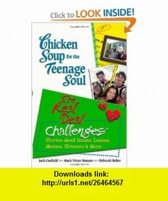 Chicken Soup for the Teenage Soul The Real Deal Challenges Stories about Disses, Losses, Messes, Stresses  More (Chicken Soup for the Soul) (9780545003414) Jack Canfield, Mark Victor Hansen, Deborah Reber , ISBN-10: 0757304079  , ISBN-13: 978-0545003414 ,  , tutorials , pdf , ebook , torrent , downloads , rapidshare , filesonic , hotfile , megaupload , fileserve