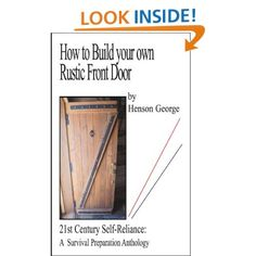 How to Build your own Rustic Front Door (21st Century Self Reliance: A Survival Preparation): Henson George: Amazon.com: Kindle Store