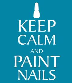 Keep Calm & Paint Nails