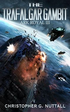 The Trafalgar Gambit (Ark Royal Book 3) by Christopher Nuttall.  Cover image from amazon.com.  Click the cover image to check out or request the science fiction and fantasy kindle.