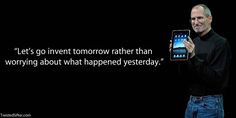 steve jobs invent tomorrow quote