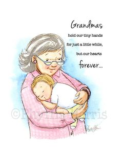 Phyllis Harris Illustration: Grandma's in our hearts forever. My Children Quotes, Quotes For Kids, Quotes About Grandchildren, Mother Daughter Quotes, Father Daughter, Mother Sayings, Grandmothers Love, Mom Quotes, Nephew Quotes