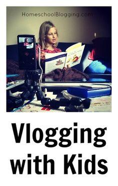 Vlogging with Kids | HomeschoolBlogging.com