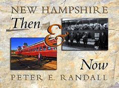 New Hampshire Then & Now by Peter E. Randall