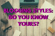 Blogging Styles: Do You Know Yours? Design Development, Did You Know, Knowing You, Blogging, About Me Blog, Website, Style, Swag, Outfits