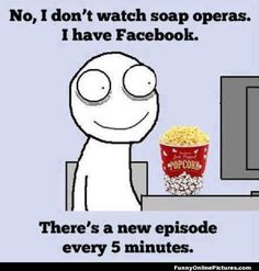 Watching the drama on Facebook like it's a soap opera! #LOL