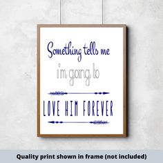 Something tells me I'm gonna love him forever sign baby Nursery Signs, Room Signs, Gifts For New Parents, New Baby Gifts, Sign Quotes, Wall Quotes, Superhero Signs, Make Your Own Sign, Painted Wood Signs