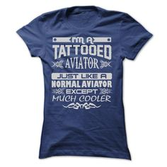 TATTOOED AVIATOR - AMAZING T SHIRTS T Shirts, Hoodies. Check price ==► https://www.sunfrog.com/LifeStyle/TATTOOED-AVIATOR--AMAZING-T-SHIRTS-Ladies.html?41382 $22.9
