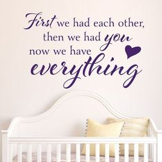 First We Had Each Other Custom Color Wall Decal - Wall Sticker, Mural, & Decal Designs at Wall Sticker Outlet Wall Decor Lights, Kids Wall Decor, Nursery Wall Decals, Wall Murals, Bed Wall, Wallpaper Decor, Interior Decorating, Interior Design, Peel And Stick Wallpaper