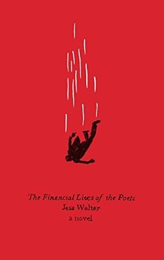 The Financial Lives of the Poets: A Novel by Jess Walter, / completed 6.9.15.  4 stars