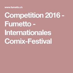 Competition 2016 - Fumetto - Internationales Comix-Festival