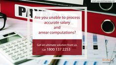 Are you unable to process accurate salary and arrear computations? Get an ultimate solution from us. Call: 1800 137 2253