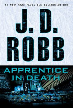 Apprentice in Death by J.D. Robb | PenguinRandomHouse.com Amazing book I had to…