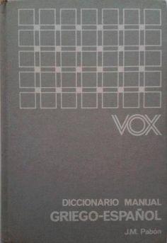 PABÓN, J.M. Diccionario manual Griego-Español (3ª ed.) Ed. Bibliograf, S.A. Barcelona, 1973. Prólogo de la 1ª ed. (1967).