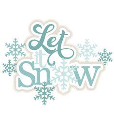 Let it Snow SVG scrapbook title winter svg cut file winter svg files for cricut cute svgs free svg cut files