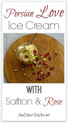 Persian Love Ice Cream with Saffron & Rose A romantic dessert for Valentine's Day!