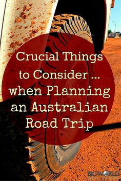 The Most Crucial Things to Consider when Planning an Australian Road Trip {Big World Small Pockets}