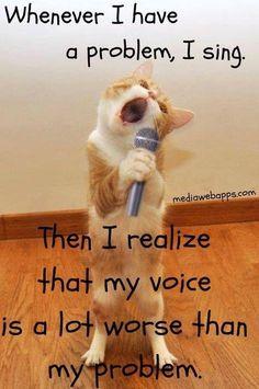 I sing when I'm upset