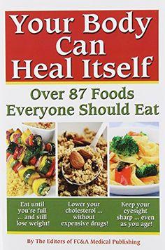 Your Body can Heal Itself: Over 87 Foods Everyone Should ... https://www.amazon.com/dp/1932470840/ref=cm_sw_r_pi_dp_x_cC7TybRCG2YTZ