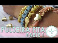 Pulseira Fita - PARTE 1 - wFashionista - YouTube