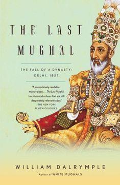 The Last Mughal: The Fall of a Dynasty: Delhi, 1857 (Vintage) by William Dalrymple,http://www.amazon.com/dp/1400078334/ref=cm_sw_r_pi_dp_R4YVsb01GJG6GGCD