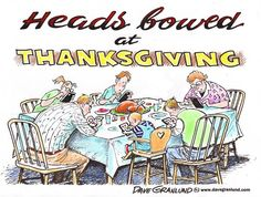 Thanksgiving table, Dave Granlund,Politicalcartoons.com,smart phones, iphones, texting, internet, phones, family, heads bowed, holiday, rude, table manners, meal, food, feast, thanks, thankful, web browsing, search, shopping, focus, prayer, phone call, tablets, web search