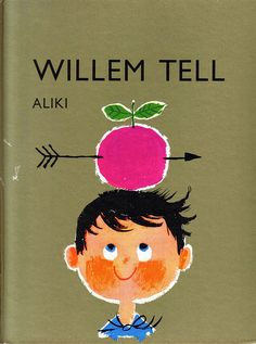 Aliki Brandenberg, Willem Tell. Dutch translation, 1961. via Onno de Wit, found on midcenturymoderndesign.tumblr.com