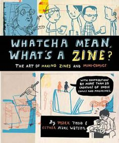 whatcha mean, what's a zine? Excellent book!