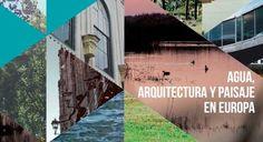 """""""O que acontece ao combinar água, paisagem e arquitetura na Europa? """""""