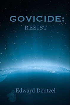 Govicide: Resist--3rd Book of Science Fiction Epic by Edward Dentzel, http://www.amazon.com/dp/B00GUXO80O/ref=cm_sw_r_pi_dp_q.xDub04SSWXN   This book is proudly promoted by EliteBookService.com